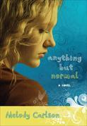 Anything but Normal: A Novel