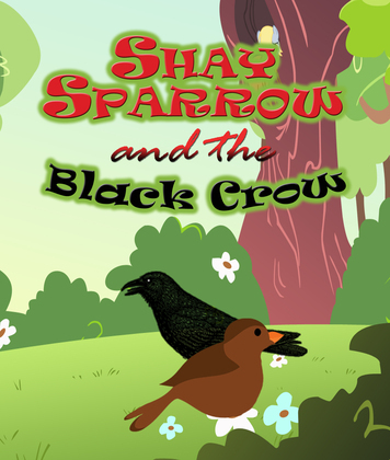 Shay Sparrow and the Black Crow: Children's Books and Bedtime Stories For Kids Ages 3-8 for Fun Loving Kids