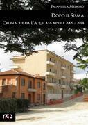 Dopo il sisma. Cronache da L'Aquila: 6 aprile 2009 - 2014