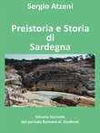 Preistoria e storia di Sardegna- Volume secondo- dal Periodo Romano ai Giudicati