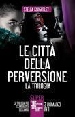 Le città della perversione – 3 romanzi in 1