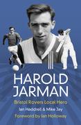 Harold Jarman: Bristol Rovers Local Hero