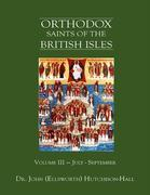 Orthodox Saints of the British Isles: Volume 3 - July - September