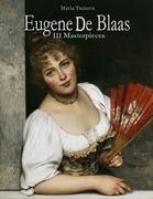 Eugene De Blaas: 111 Masterpieces