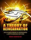 A Theory of Reincarnation: How Is Karma Related to Reincarnation and How to Remember Past Lives