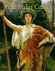 John Maler Collier: 105 Masterpieces