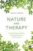 Nature and Therapy: Understanding counselling and psychotherapy in outdoor spaces