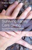 Surviving Family Care Giving: Co-Ordinating Effective Care Through Collaborative Communication