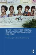 K-pop - The International Rise of the Korean Music Industry