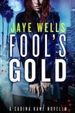 Fool's Gold: A Sabina Kane Novella