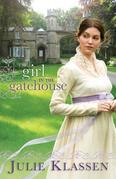Julie Klassen - The Girl in the Gatehouse