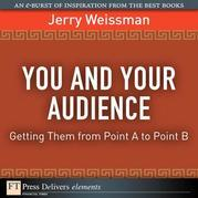You and Your Audience: Getting Them from Point A to Point B