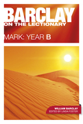 Barclay on the Lectionary: Mark, Year B