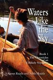 Waters Like the Sky: Book 1, The Chronicles of an Unlikely Voyageur