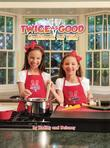Twice as Good Cookbook for Kids