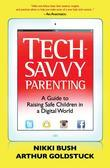 Tech-Savvy Parenting: A Guide to Raising Safe Children in a Digital World