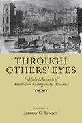 Through Others' Eyes: Published Accounts of Antebellum Montgomery, Alabama