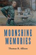 Moonshine Memories