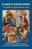 Love Is Our Mission: The Family Fully Alive, Spanish a Preparatory Catechesis for the World Meeting of Families