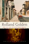 Rolland Golden: Life, Love, and Art in the French Quarter