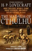 The Madness of Cthulhu Anthology (Volume One)