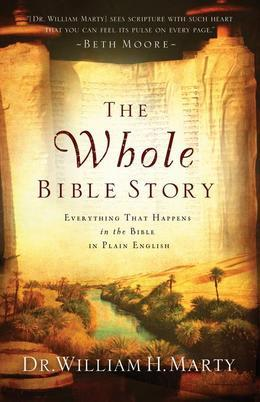 Whole Bible Story, The: Everything That Happens in the Bible in Plain English