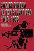Soviet Cinema in the Silent Era, 1918-1935