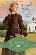 Tomorrow's Garden: A Novel
