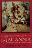 More Adventures with Britannia: Personalities, Politics and Culture in Britain