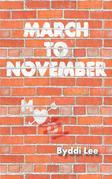 March to November