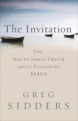Invitation, The: The Not-So-Simple Truth about Following Jesus
