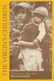 The Virgin's Children: Life in an Aztec Village Today