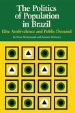 The Politics of Population in Brazil: Elite Ambivalence and Public Demand