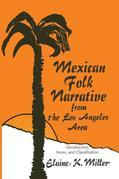 Mexican Folk Narrative from the Los Angeles Area: Introduction, Notes, and Classification