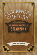 Clockwork Rhetoric: The Language and Style of Steampunk