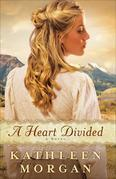 Heart Divided, A: A Novel