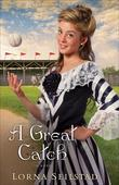 Great Catch, A: A Novel