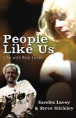 People Like Us: Life with Rob Lacey, Author of The Word on the Street