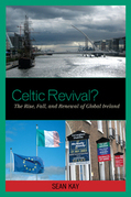 Celtic Revival?: The Rise, Fall, and Renewal of Global Ireland