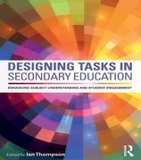 Designing Tasks in Secondary Education: Enhancing Subject Understanding and Student Engagement