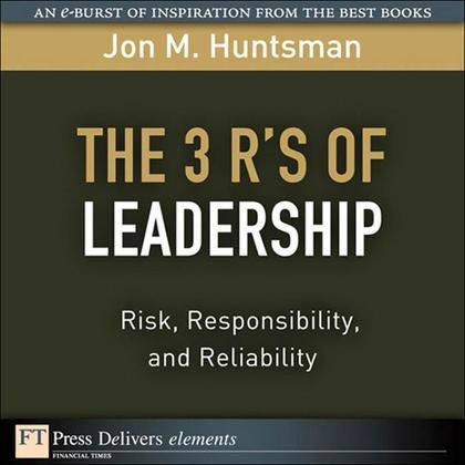 3 R's of Leadership, The: Risk, Responsibility, and Reliability