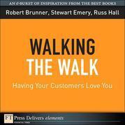 Walking the Walk: Having Your Customers Love You