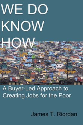 We Do Know How: A Buyer-Led Approach to Creating Jobs for the Poor
