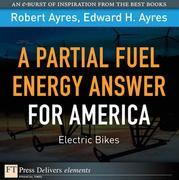 Partial Fuel Energy Answer for America, A: Electric Bikes
