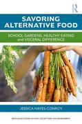 Savoring Alternative Food: School Gardens, Healthy Eating and Visceral Difference