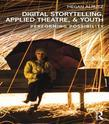 Digital Storytelling, Applied Theatre, & Youth: Performing Possibility
