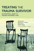 Treating the Trauma Survivor: An Essential Guide to Trauma-Informed Care