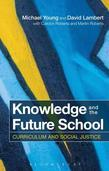 Knowledge and the Future School: Curriculum and Social Justice