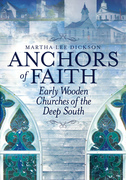 Anchors of Faith: Early Wooden Churches of the Deep South