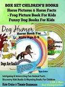 Box Set Children's Books: Horse Pictures & Horse Facts - Frog Picture Book for Kids - Funny Dog Books for Kids: 3 in 1 Box Set Animal Discovery